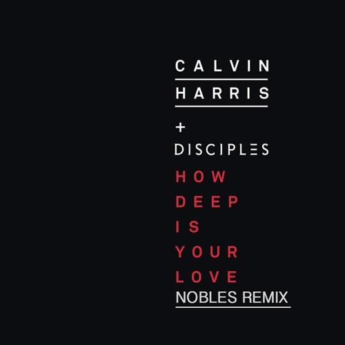 calvin harris,how deep is your love,remix.