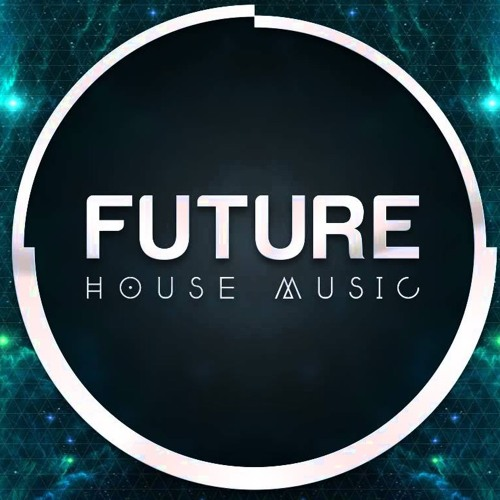 Future house mix the house music forum for House music house